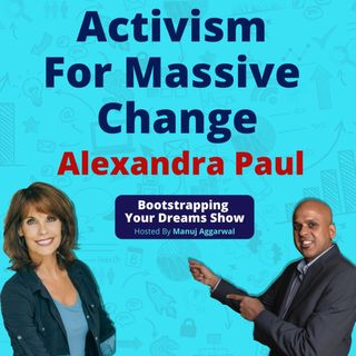 125 | Healthy Living With Healthy Diet | Activism For Massive Change | Alexandra Paul