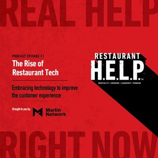The Rise of Restaurant Tech | Restaurant H.E.L.P. Podcast