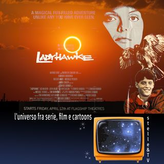 #70 Stelle&TV: Eclissi solari & Ladyhawke