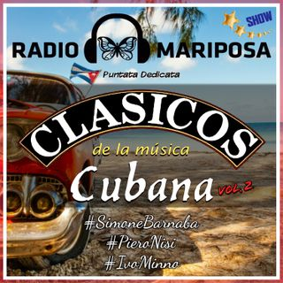 Clasicos De La Musica Cubana II, 93esima Puntata Radio Mariposa Show
