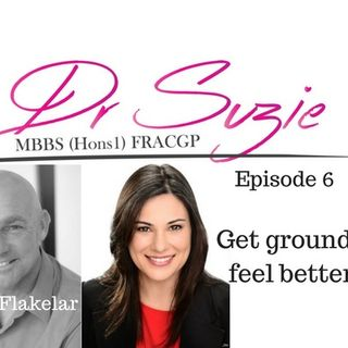 7: Get Grounded, Feel Better...We teach you how - Doctor Suzie Episode 6