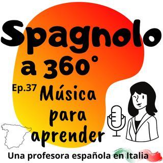 Ep. 37 Música para aprender