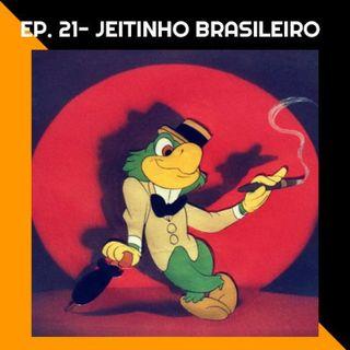 Jeitinho Brasileiro #21