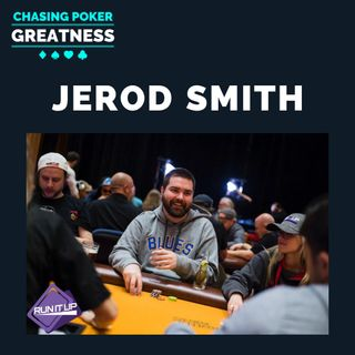 #70 Jerod Smith: Part-Time Lawyer, Full Time Poker Pro