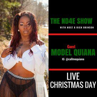 The ND4E Show Host B Rich Brinson Interviews Model Quiana