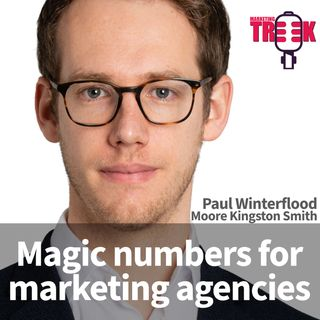 Ep 9: Magic Numbers For Marketing Agencies
