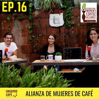 HAGAMOS CAFÉ - EP 16 | Alianza de Mujeres en Café Nicaragua