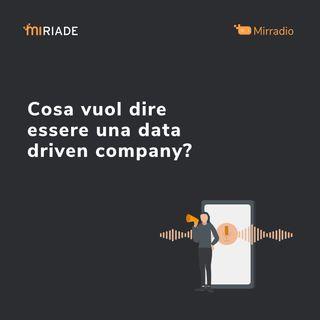 Mirradio Puntata 23   Cosa vuol dire essere una data driven company?