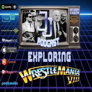 JJ: The JJ Dillon Podcast: Exploring WrestleMania 8