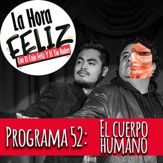 La Hora Feliz 52: El Cuerpo Humano