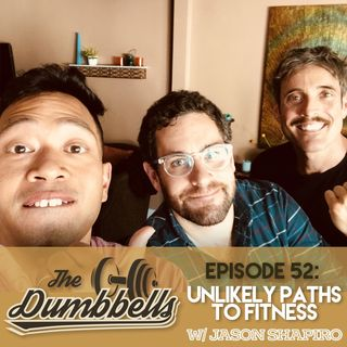 Episode 52: Unlikely Paths to Fitness (w/ Jason Shapiro)