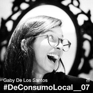#DeConsumoLocal_07 - Gaby De Los Santos