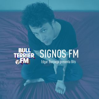SignosFM Edgar Burciaga presenta Bits