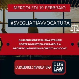 GIURISDIZIONE ITALIANA RYANAIR – CORTE DI GIUSTIZIA E RITARDI P.A. – DECRETO INGIUNTIVO E CREDITI AVVOCATI – #SVEGLIATIAVVOCATURA