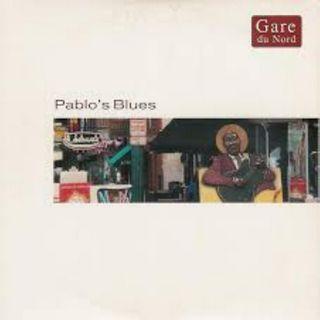Gare du Nord - Pablo's Blues