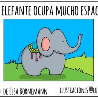 Un elefante ocupa mucho espacio, Cuento infantil de Elsa Bornemann