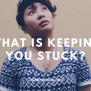 1661 What Is Keeping You Stuck?