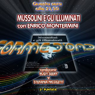 Forme d' Onda - Enrico Montermini: Mussolini e gli Illuminati -19-10-2017
