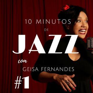 10 minutos de Jazz - Episódio 1