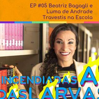 #05 Beatriz Bagagli e Luma de Andrade - Travestis na Escola
