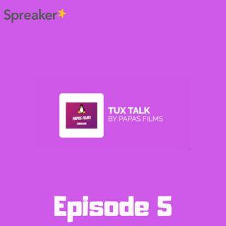 Tux Talk Episode 5 PREVIEW
