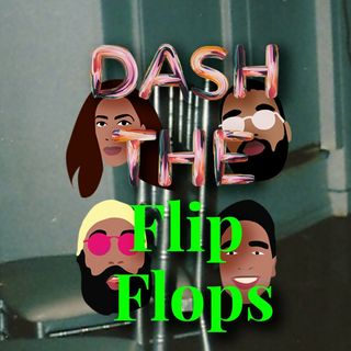 Ep:7  Dash The Flip Flops with Krish and Nivake