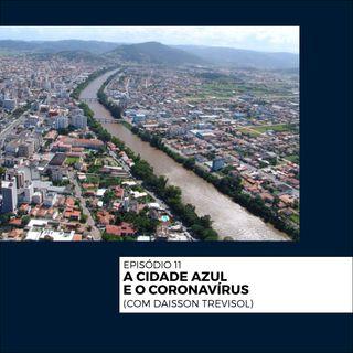 11 - Cidade Azul e o coronavírus