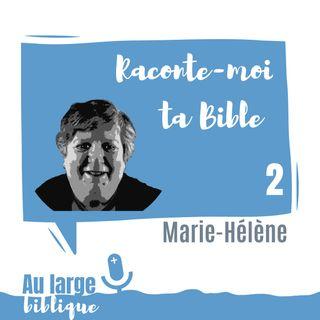 #130 Raconte-moi ta Bible (2) Marie-Hélène
