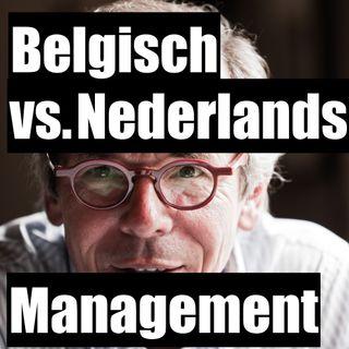 Het verschil tussen Belgisch en Nederlands management - Paul Verburgt - Deel 1/2