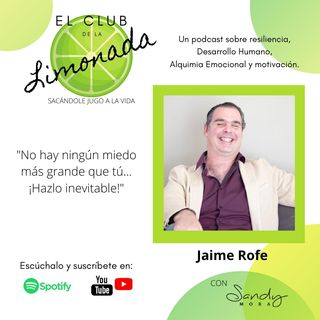 Episodio 19: Jimmy Rofe, ¡Hazlo inevitable!