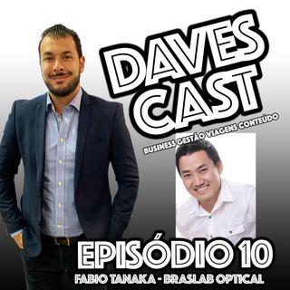DAVESCAST EPISODIO 10 -  BATE PAPO COM FABIO TANAKA DA BRASLAB OPTICAL