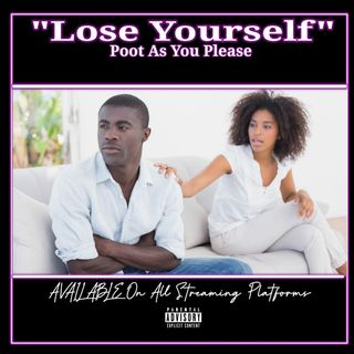 """Lose Yourself"" Poot As You Please Ep.83"