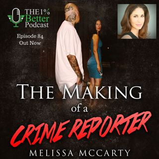 Melissa McCarty - The Making of a Crime Report - EP084