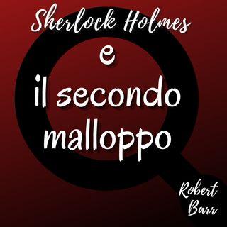Sherlock Holmes e il secondo malloppo - Robert Barr