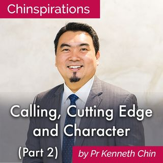 Calling, Cutting Edge and Character (Part 2): Cutting Edge