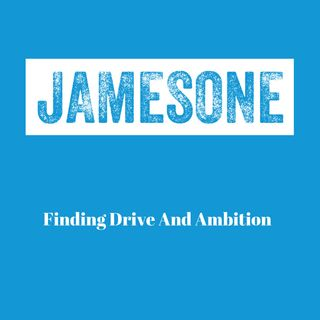 Finding Drive And Ambition