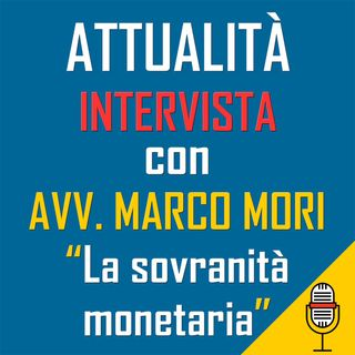 Diretta attualità del 19-05-2020 con Avv. Marco Mori. Parleremo di Sovranità Monetaria.