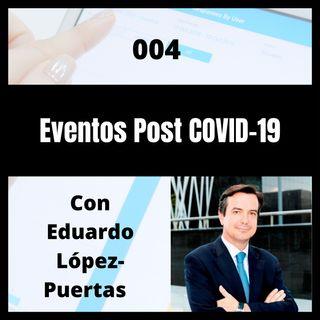 004 - Eventos Post COVID 19 con Eduardo López Puertas