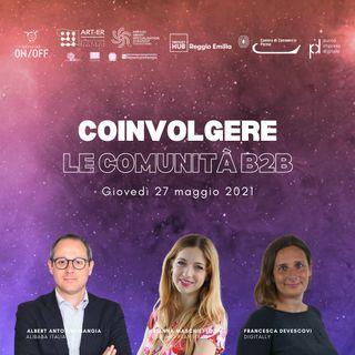 Coinvolgere le comunità B2B | Arianna Elena Maschietto, Francesca Devescovi e Albert Antonini Mangia
