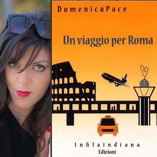 """Un attimo con...Domenica Pace e il suo libro """"Un viaggio per Roma"""""""