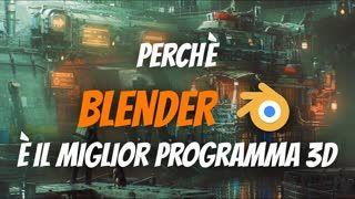 Ecco perché BLENDER è il miglior software 3d (per principianti)