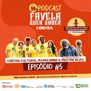 Favela Quer Saber convida Centro Cultural Mamulengo Ep#5