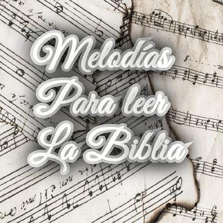 Melodías Para Leer La Biblia