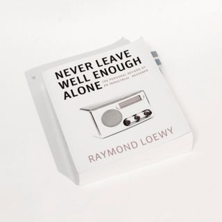 Never Leave Well Enough Alone - Raymond Loewy