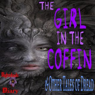 The Girl in the Coffin and Other Tales of Dread | Podcast