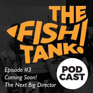 Episode #3 - Coming Soon! The Next Big Director