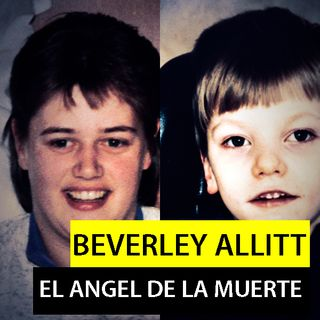 "Beverley Allitt - El ""Ángel De La Muerte"" | Especial Mujeres Asesinas"