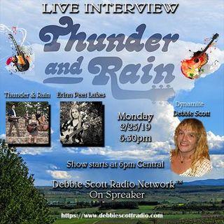 Erinn Peet'Lukes of Thunder And Rain Interview by Dynamite Debbie Scott !!  2-25-19