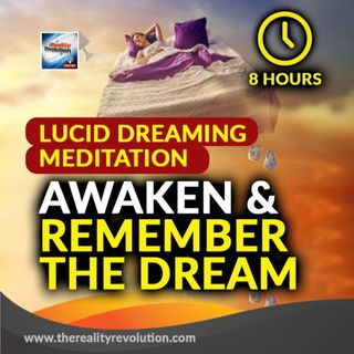 8 Hour Lucid Dreaming Sleep Meditation: Awaken And Remember The Dream