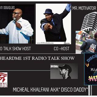 Uheardme 1ST RADIO TALK SHOW- MICHEAL KHALFANI AKA DISCO DADDY